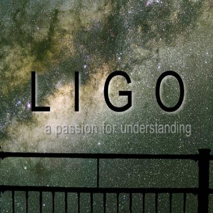 LIGO, A Passion For Understanding